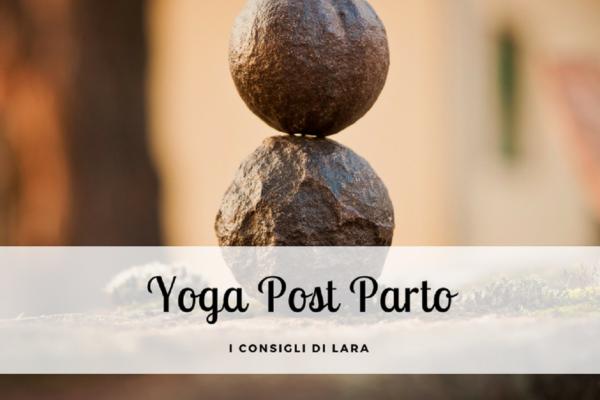 Yoga post parto, ce ne parla Lara