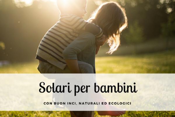 Solari per bambini con buon INCI
