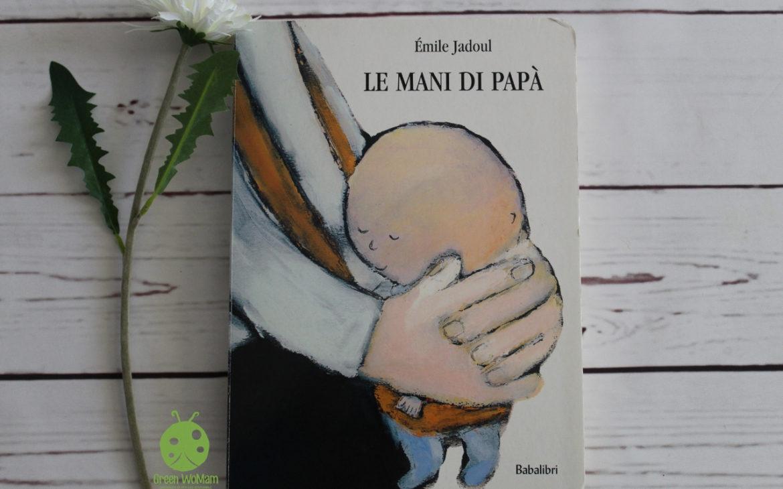 Le mani di papà di Émile Jadoul